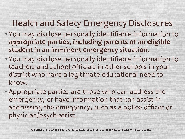 Health and Safety Emergency Disclosures • You may disclose personally identifiable information to appropriate