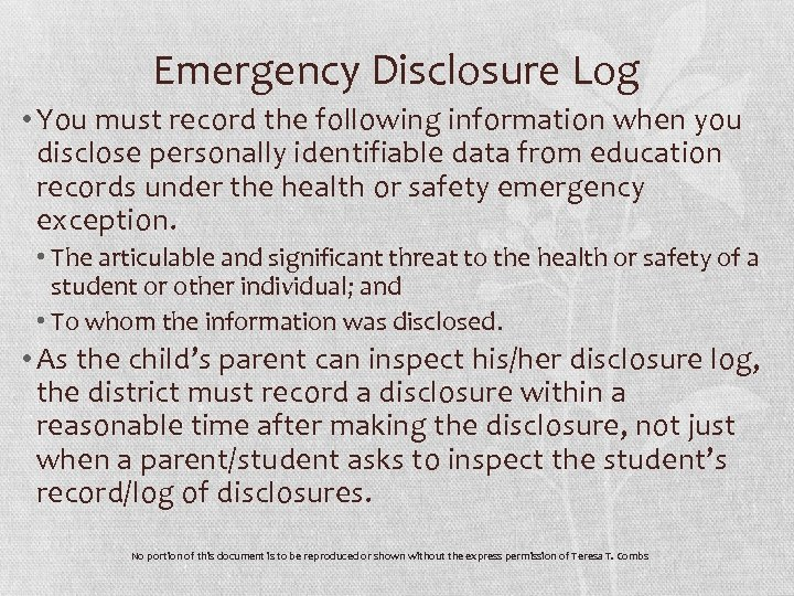 Emergency Disclosure Log • You must record the following information when you disclose personally