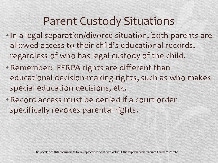 Parent Custody Situations • In a legal separation/divorce situation, both parents are allowed access