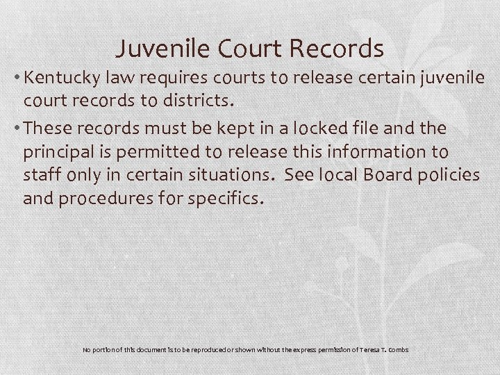 Juvenile Court Records • Kentucky law requires courts to release certain juvenile court records