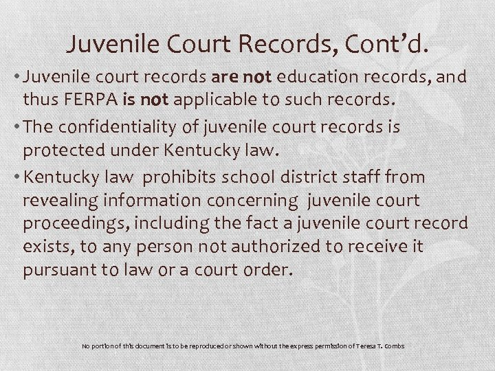 Juvenile Court Records, Cont'd. • Juvenile court records are not education records, and thus