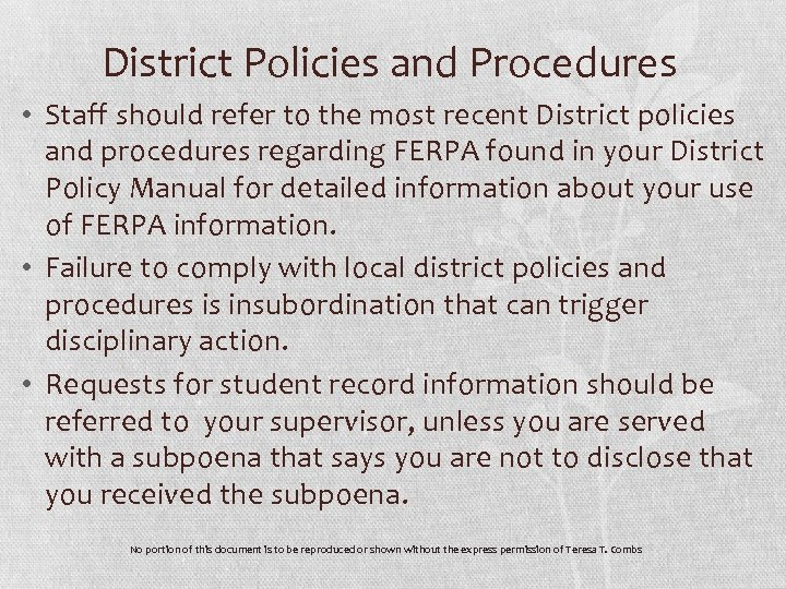 District Policies and Procedures • Staff should refer to the most recent District policies