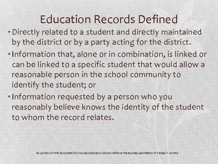 Education Records Defined • Directly related to a student and directly maintained by the