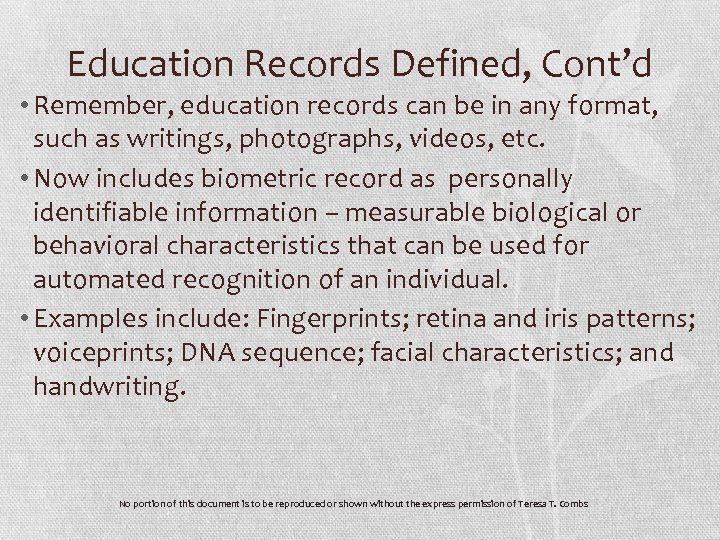 Education Records Defined, Cont'd • Remember, education records can be in any format, such
