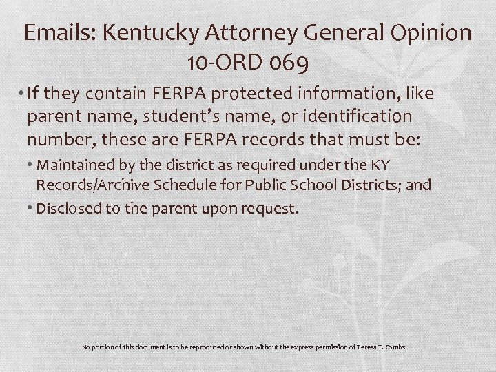 Emails: Kentucky Attorney General Opinion 10 -ORD 069 • If they contain FERPA protected