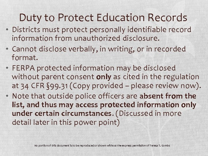 Duty to Protect Education Records • Districts must protect personally identifiable record information from
