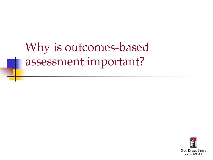 Why is outcomes-based assessment important?