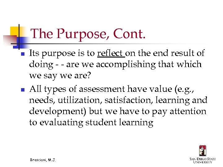 The Purpose, Cont. n n Its purpose is to reflect on the end result