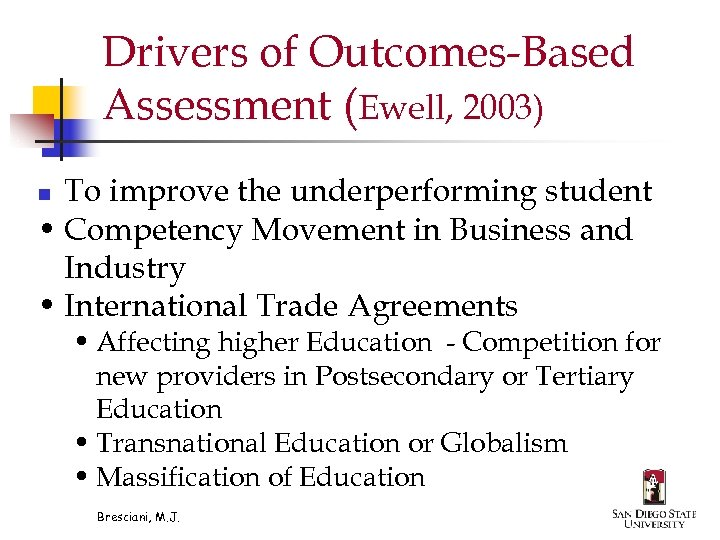Drivers of Outcomes-Based Assessment (Ewell, 2003) To improve the underperforming student • Competency Movement
