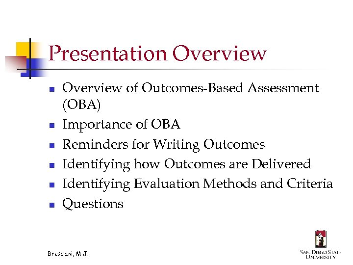 Presentation Overview n n n Overview of Outcomes-Based Assessment (OBA) Importance of OBA Reminders
