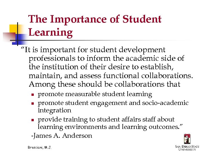 """The Importance of Student Learning """"It is important for student development professionals to inform"""