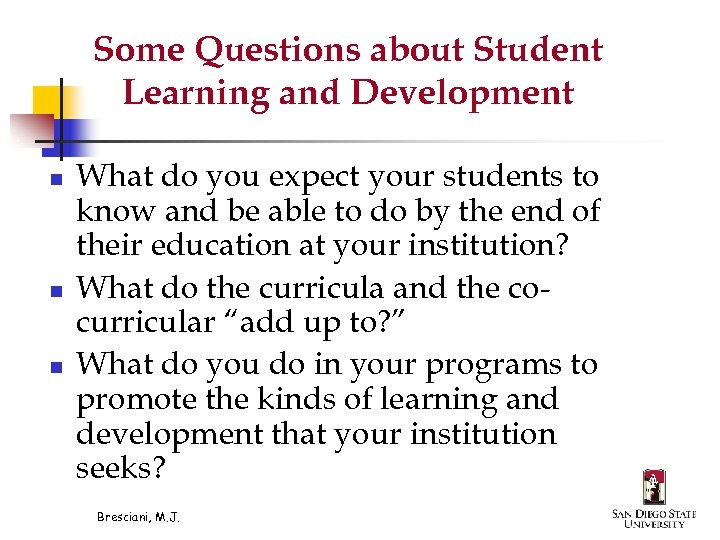 Some Questions about Student Learning and Development n n n What do you expect