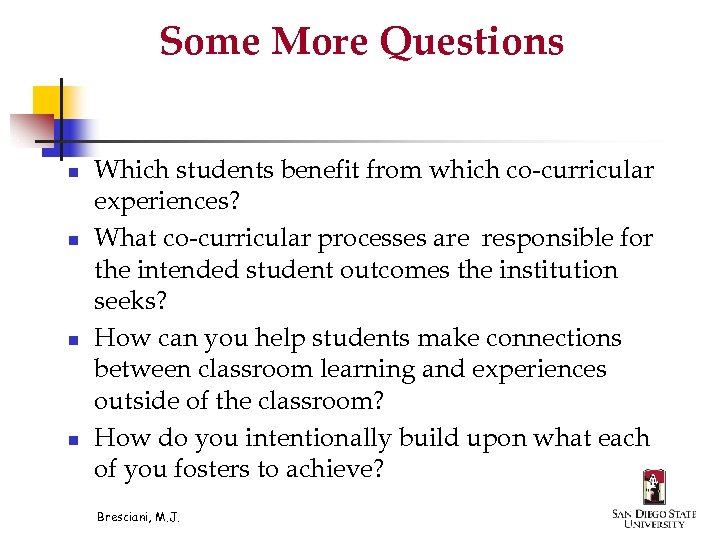 Some More Questions n n Which students benefit from which co-curricular experiences? What co-curricular