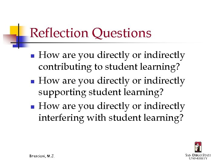 Reflection Questions n n n How are you directly or indirectly contributing to student