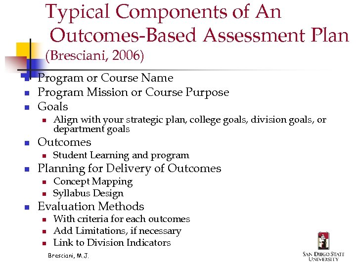 Typical Components of An Outcomes-Based Assessment Plan (Bresciani, 2006) n n n Program or
