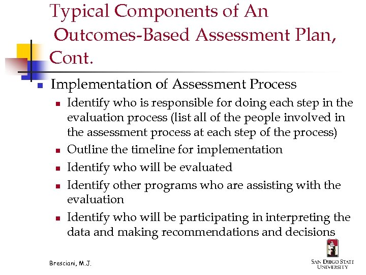Typical Components of An Outcomes-Based Assessment Plan, Cont. n Implementation of Assessment Process n