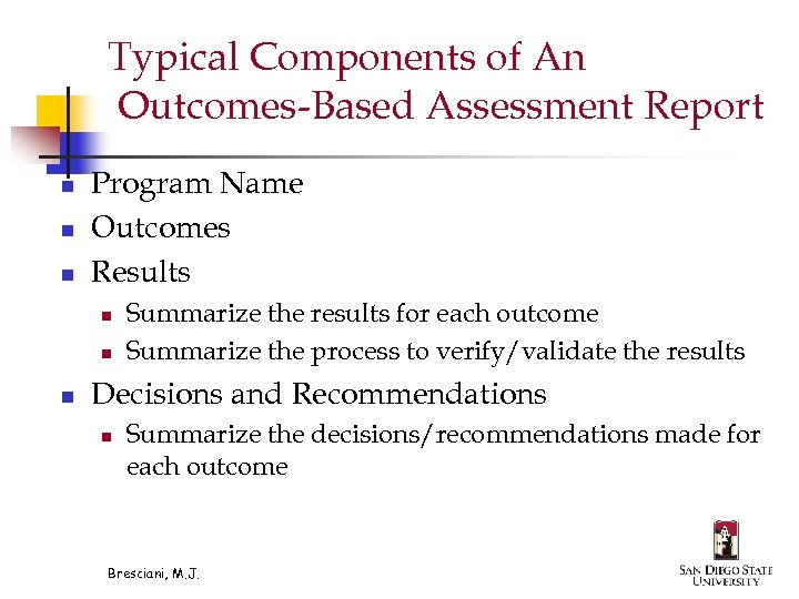 Typical Components of An Outcomes-Based Assessment Report n n n Program Name Outcomes Results