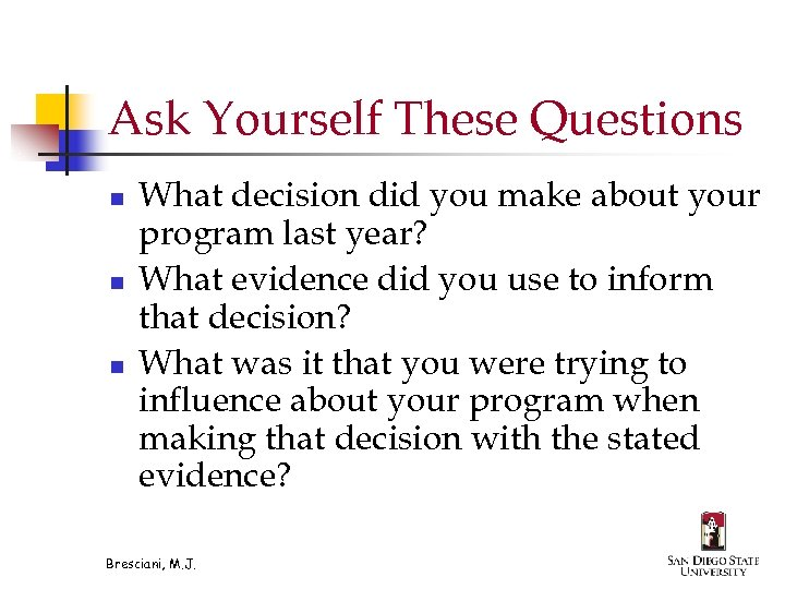 Ask Yourself These Questions n n n What decision did you make about your