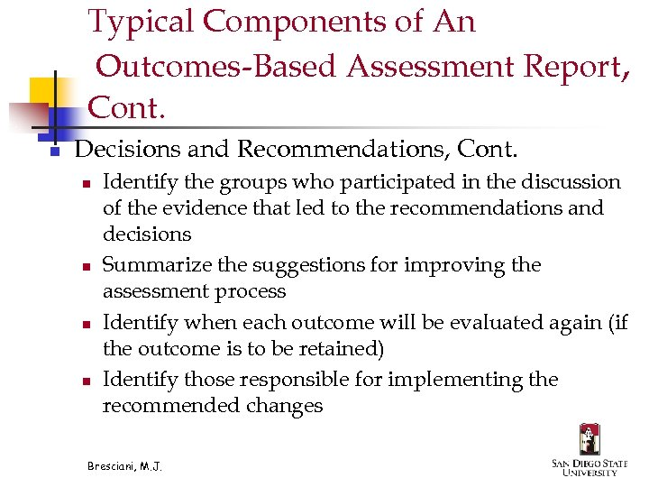 Typical Components of An Outcomes-Based Assessment Report, Cont. n Decisions and Recommendations, Cont. n