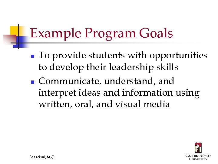 Example Program Goals n n To provide students with opportunities to develop their leadership