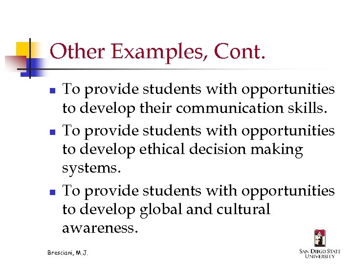 Other Examples, Cont. n n n To provide students with opportunities to develop their