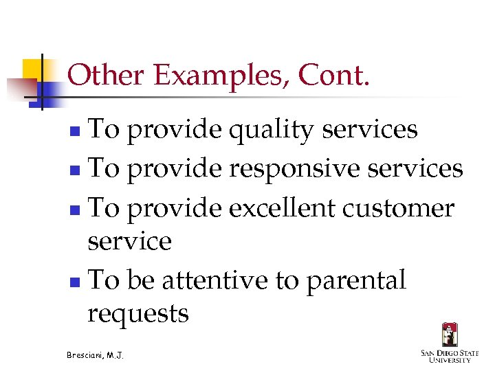 Other Examples, Cont. To provide quality services n To provide responsive services n To