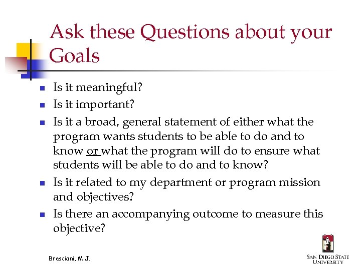 Ask these Questions about your Goals n n n Is it meaningful? Is it