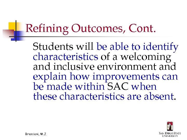 Refining Outcomes, Cont. Students will be able to identify characteristics of a welcoming and