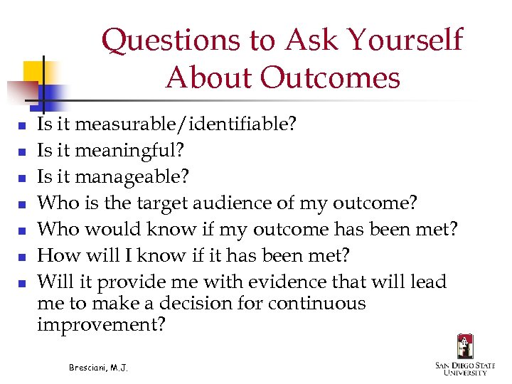 Questions to Ask Yourself About Outcomes n n n n Is it measurable/identifiable? Is