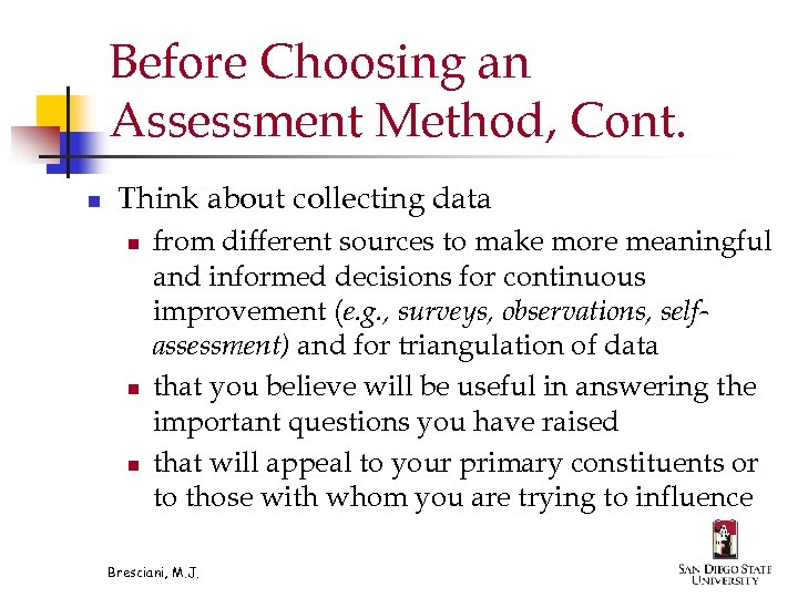 Before Choosing an Assessment Method, Cont. n Think about collecting data n n n
