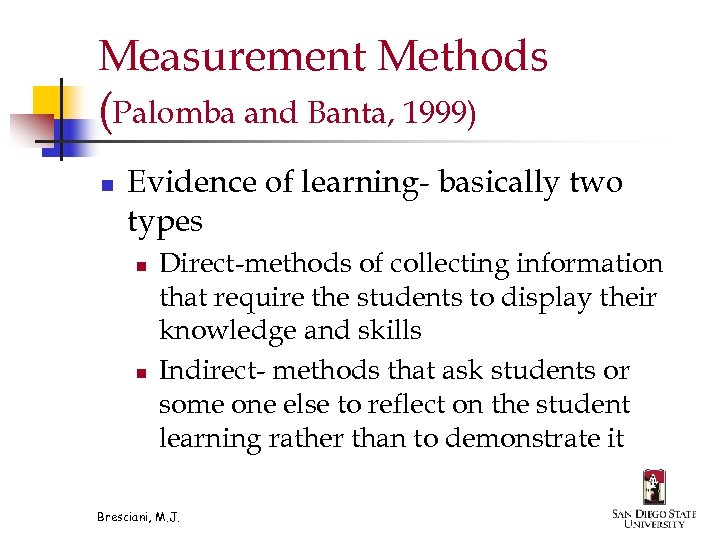 Measurement Methods (Palomba and Banta, 1999) n Evidence of learning- basically two types n