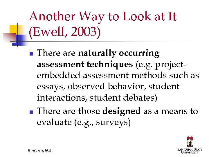 Another Way to Look at It (Ewell, 2003) n n There are naturally occurring
