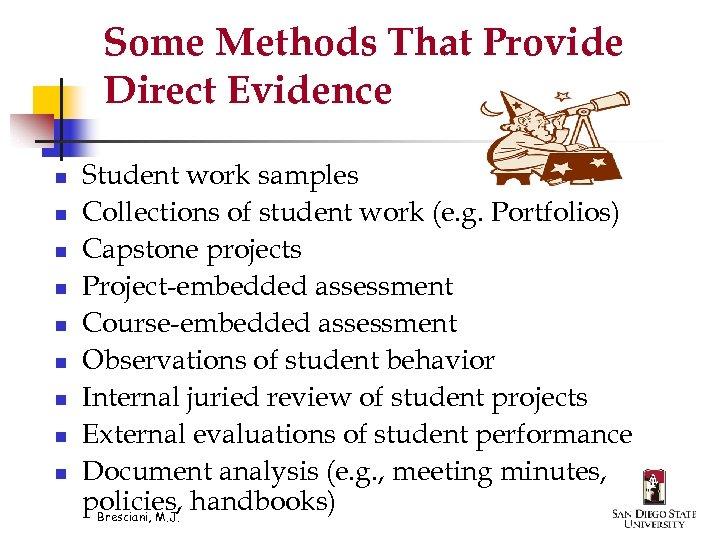 Some Methods That Provide Direct Evidence n n n n n Student work samples