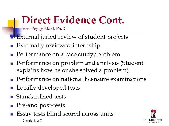 Direct Evidence Cont. from Peggy Maki, Ph. D. n n n n n External