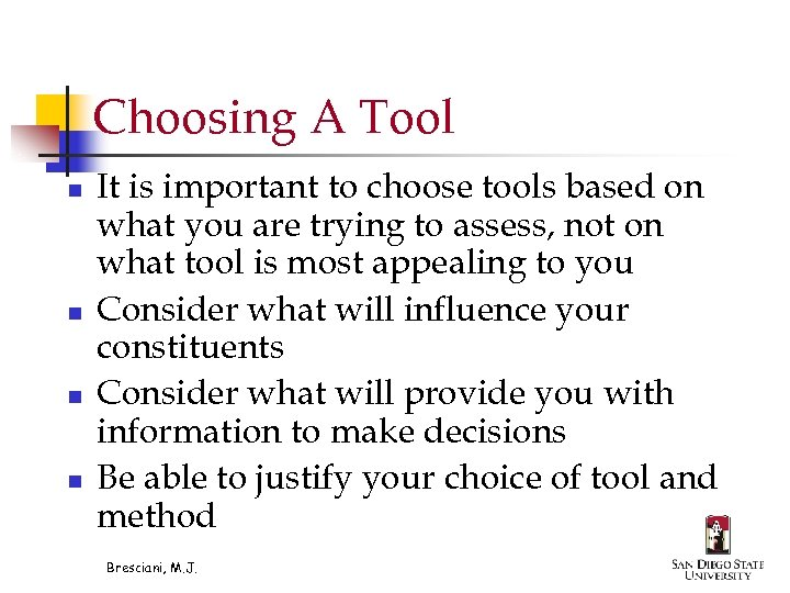 Choosing A Tool n n It is important to choose tools based on what
