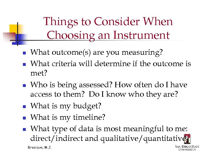 Things to Consider When Choosing an Instrument n n n What outcome(s) are you