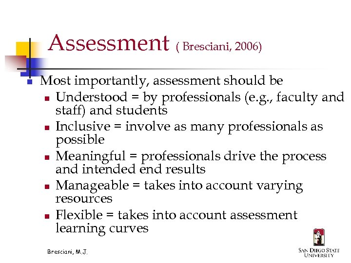 Assessment ( Bresciani, 2006) n Most importantly, assessment should be n Understood = by
