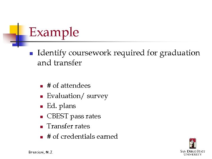 Example n Identify coursework required for graduation and transfer n n n # of