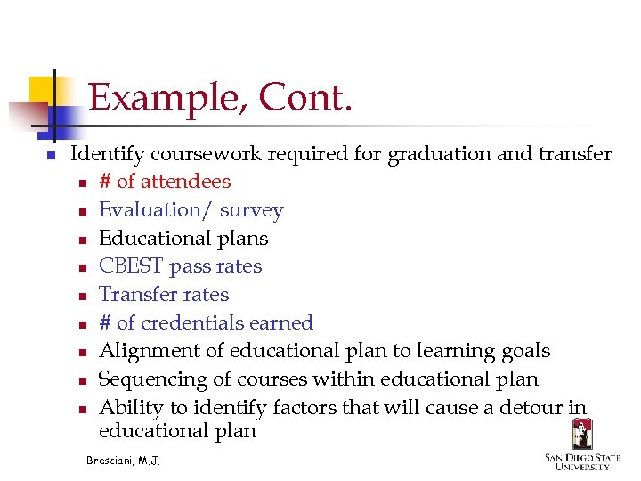 Example, Cont. n Identify coursework required for graduation and transfer n # of attendees
