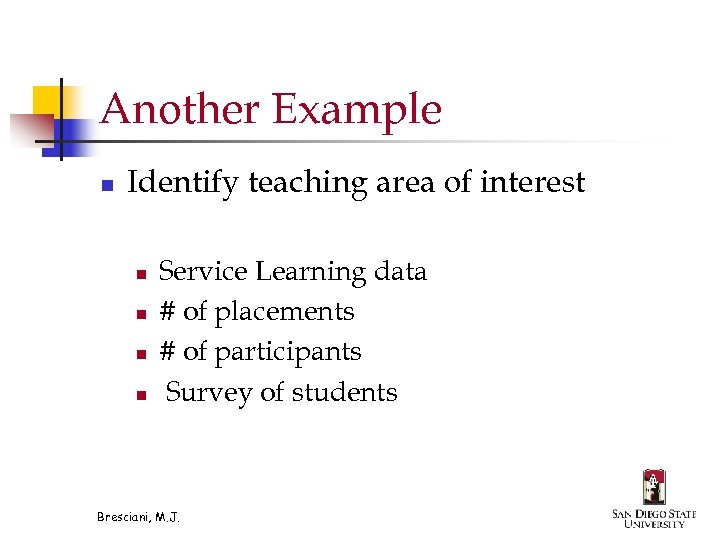 Another Example n Identify teaching area of interest n n Service Learning data #