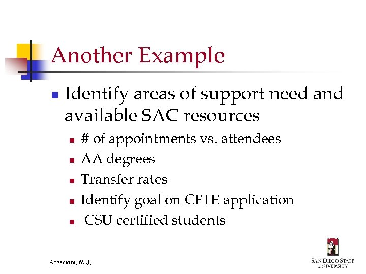 Another Example n Identify areas of support need and available SAC resources n n