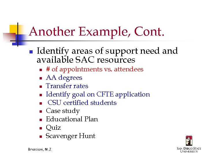 Another Example, Cont. n Identify areas of support need and available SAC resources n