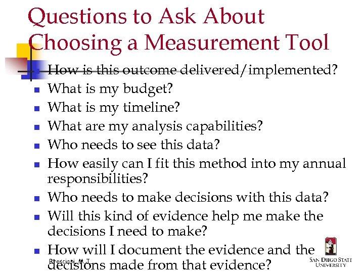Questions to Ask About Choosing a Measurement Tool n n n n n How