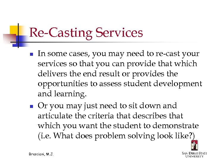 Re-Casting Services n n In some cases, you may need to re-cast your services