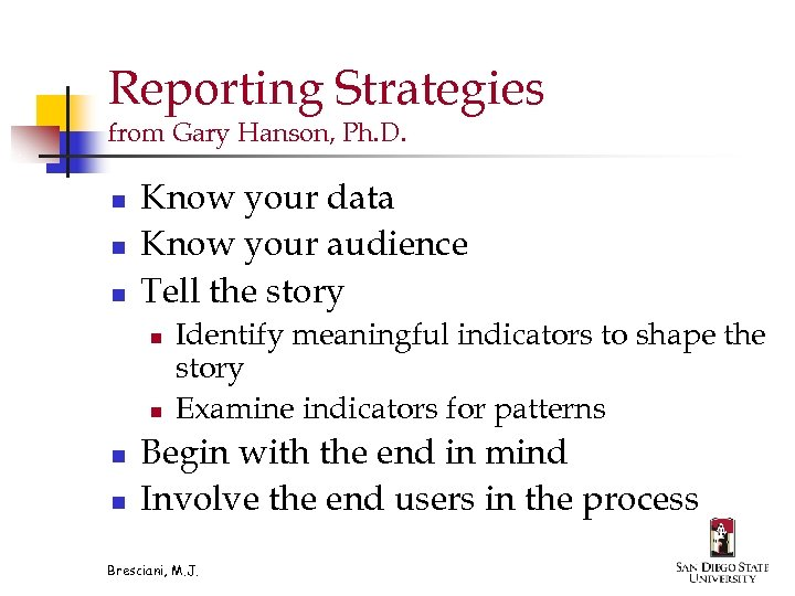 Reporting Strategies from Gary Hanson, Ph. D. n n n Know your data Know