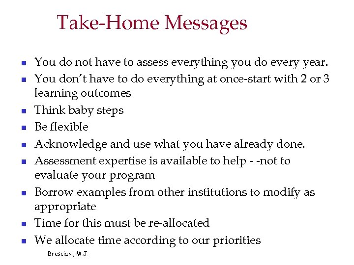 Take-Home Messages n n n n n You do not have to assess everything