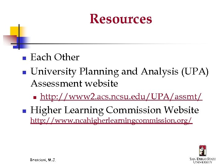 Resources n n Each Other University Planning and Analysis (UPA) Assessment website n n