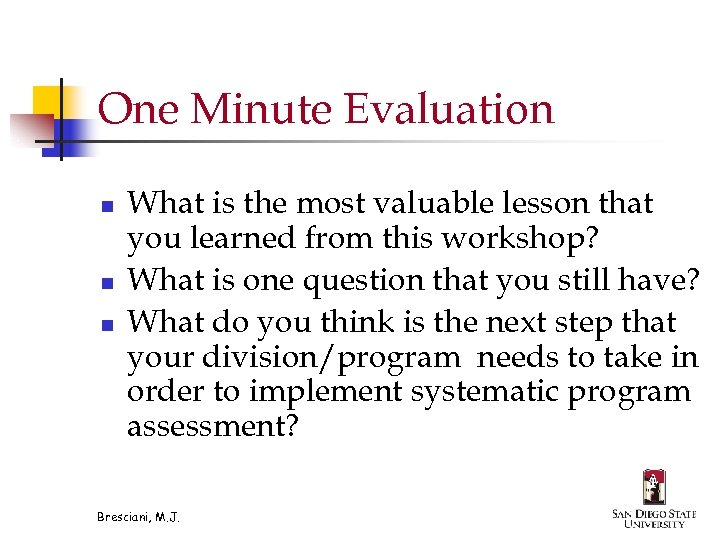 One Minute Evaluation n What is the most valuable lesson that you learned from