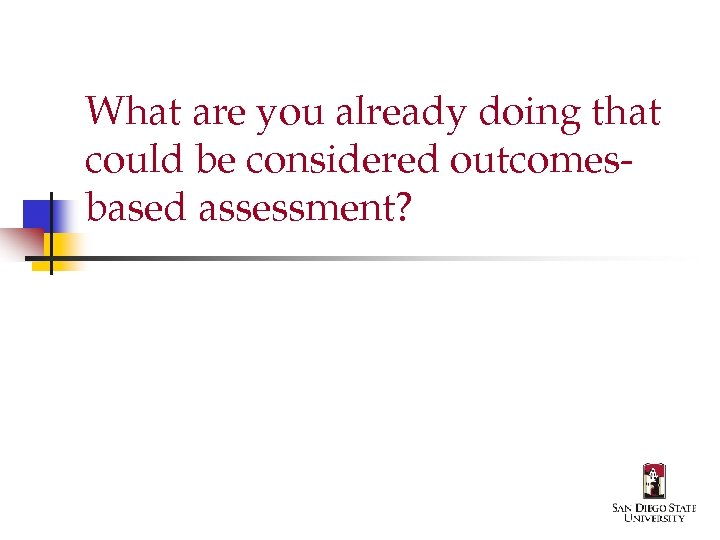 What are you already doing that could be considered outcomesbased assessment?