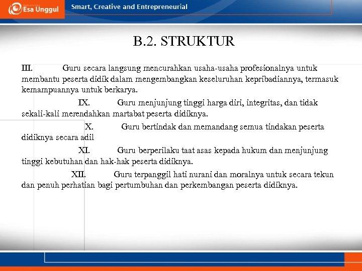 B. 2. STRUKTUR III. Guru secara langsung mencurahkan usaha-usaha profesionalnya untuk membantu peserta didik
